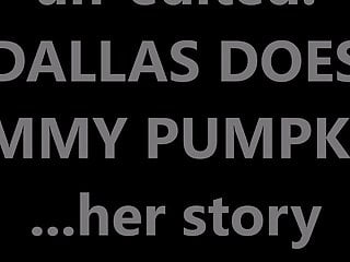 Unedited DALLAS DOES fleshy PUMPKINS her story inbetween tongues